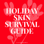 Save Your Skin this Holiday Season!