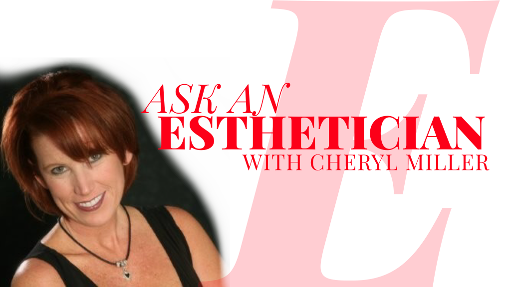 Cheryl Miller, Esthetician
